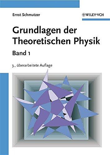 Grundlagen der Theoretischen Physik, Banden 1 &: Schmutzer, Ernst