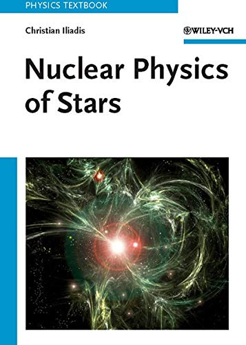 9783527406029: Nuclear Physics of Stars