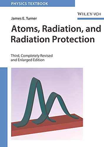 9783527406067: Atoms, Radiation, and Radiation Protection (Physics Textbook)