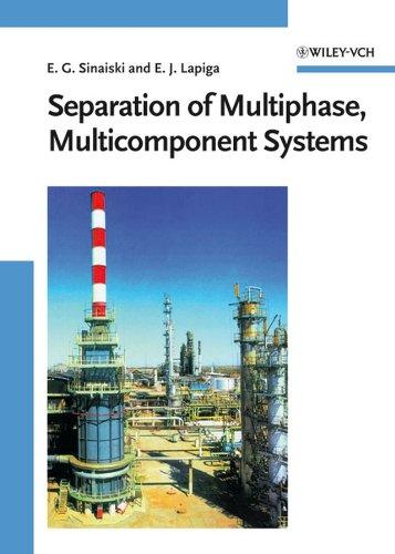 Separation of Multiphase Multicomponent Systems: Emmanuil G. Sinaiski