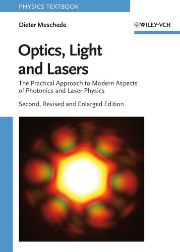 9783527406289: Optics, Light and Lasers: The Practical Approach to Modern Aspects of Photonics and Laser Physics