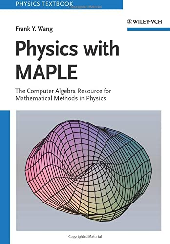9783527406401: Physics with MAPLE: The Computer Algebra Resource for Mathematical Methods in Physics (Physics Textbook)