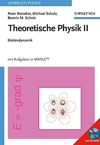 9783527406425: Theoretische Physik 2: Elektrodynamik. Mit Aufgaben in Maple: Elektrodynamik v. 2