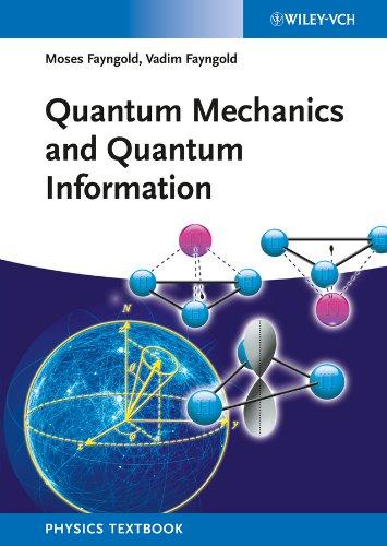 9783527406470: Quantum Mechanics and Quantum Information: A Guide Through the Quantum World