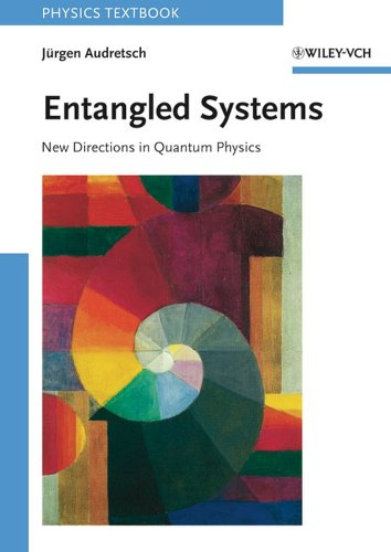 9783527406845: Entangled Systems: New Directions in Quantum Physics (Physics Textbook)