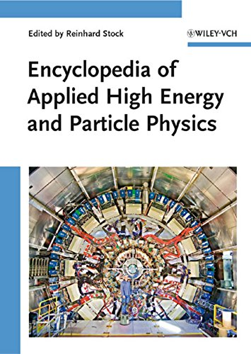 Encyclopedia of Applied High Energy Particle Physics.: Stock, Reinhard (Ed.):