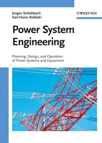 Power System Engineering: Planning, Design, and Operation: Schlabbach, Juergen; Rofalski,