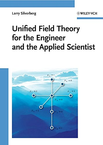 9783527407880: Unified Field Theory for the Engineer and the Applied Scientist (Physics Textbook)