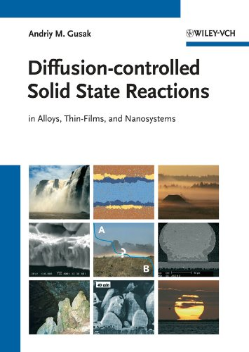 Diffusion-controlled Solid State Reactions: in Alloys, Thin-Films,: Andriy M. Gusak