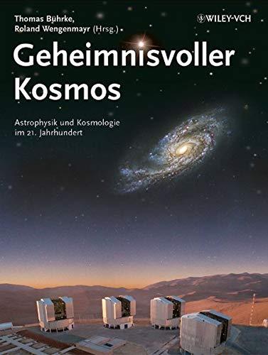 9783527408993: Geheimnisvoller Kosmos: Astrophysik und Kosmologie im 21. Jahrhundert