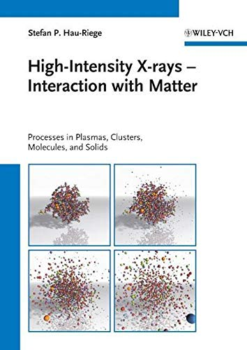 9783527409471: High-Intensity X-rays - Interaction with Matter: Processes in Plasmas, Clusters, Molecules and Solids