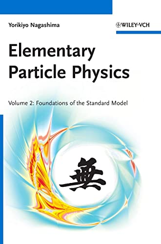 9783527409662: Elementary Particle Physics. Volume 2:: Foundations of the Standard Model