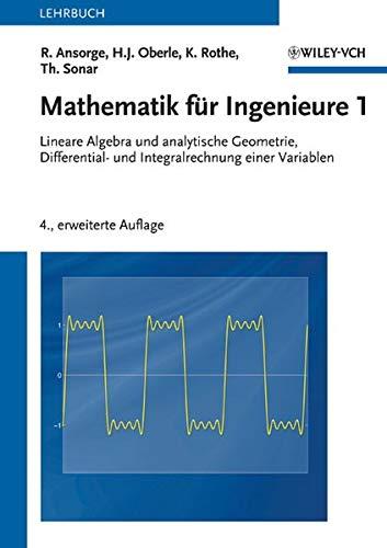 9783527409808: Mathematik für Ingenieure 1: Lineare Algebra und analytische Geometrie, Differential- und Integralrechnung einer Variablen
