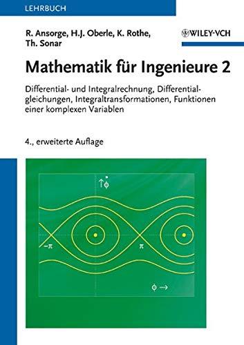 9783527409815: Mathematik für Ingenieure 2: Differential- und Integralrechnung, Differentialgleichungen, Integraltransformationen, Funktionen einer komplexen Variablen
