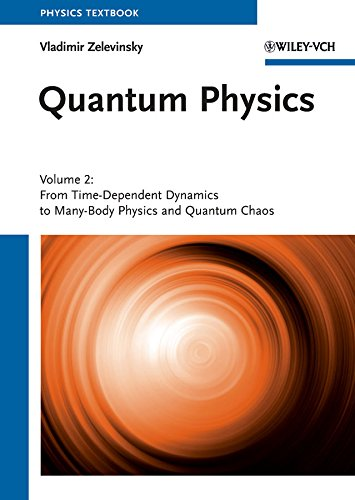 9783527409846: Quantum Physics: Volume 2 - From Time-Dependent Dynamics to Many-Body Physics and Quantum Chaos