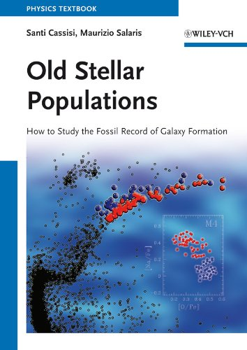 Old Stellar Populations: How to Study the Fossil Record of Galaxy Formation: Cassisi, Santi, ...