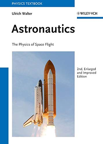 9783527410651: Astronautics: The Physics of Space Flight (Physics Textbook)