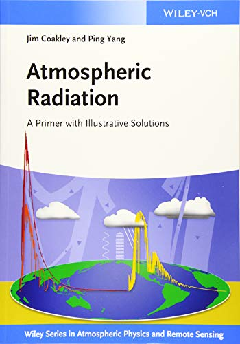 9783527410989: Atmospheric Radiation: A Primer with Illustrative Solutions (Wiley Series in Atmospheric Physics and Remote Sensing)