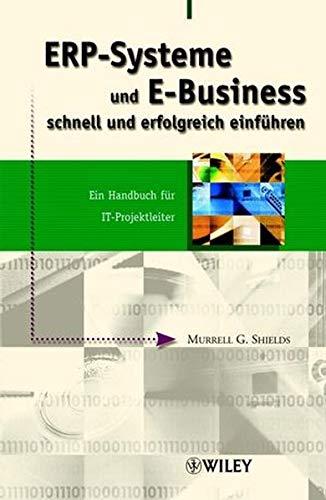 ERP-Systeme und E-Business schnell und erfolgreich einführen: Murrell G. Shields