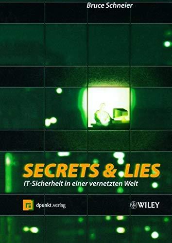 9783527500215: Secrets & Lies: IT-Sicherheit in einer vernetzten Welt (German Edition)