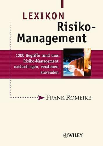 9783527501120: Lexikon Risiko-Management: 1000 Begriffe rund ums Risiko-Management nachschlagen, verstehen, anwenden