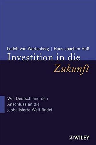 Investition in Die Zukunft: Wie Deutschland Den: Wartenberg, Ludolf Von,