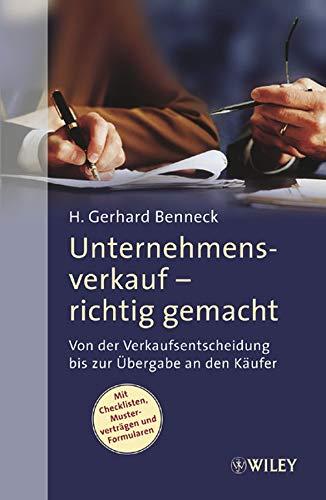 Unternehmensverkauf - richtig gemacht: H. Gerhard Benneck