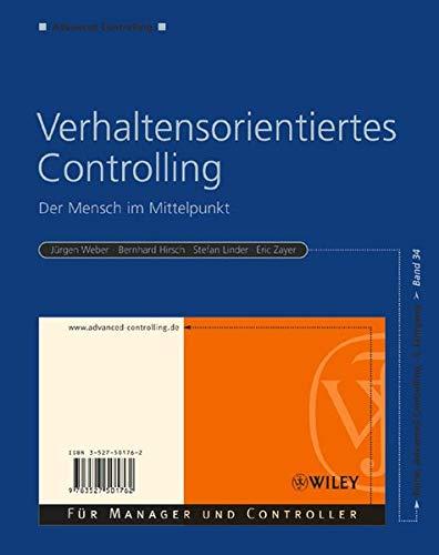 Verhaltensorientiertes Controlling: Der Mensch im Mittelpunkt (Advanced: Weber, Jürgen, Bernhard
