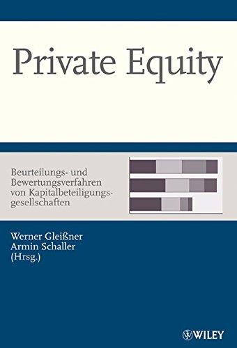 Private Equity - Beurteilungs- und Bewertungsverfahren von Kapitalbeteiligungsgesellschaften: ...
