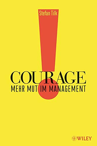 9783527502158: Courage: Mehr Mut im Management