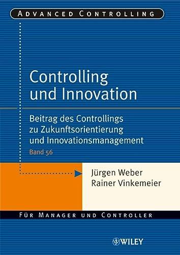 9783527502899: Controlling Und Innovation: Beitrag Des Controllings Zu Zukunftsorientierung Und Innovationsmanagement (Advanced Controlling) (English, German and German Edition)