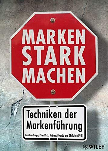 9783527503308: Marken Stark Machen: Techniken Der Markenfuhrung