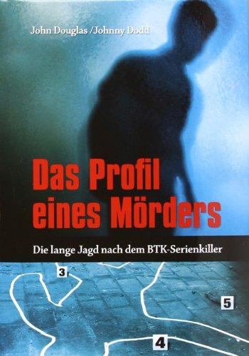 9783527503582: Das Profil eines M�rders: Die lange Jagd nach dem BTK-Serienkiller