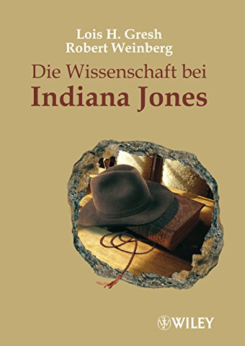 Die Wissenschaft Bei Indiana Jones (German Edition) (3527504044) by Gresh, Lois H.; Weinberg, Robert