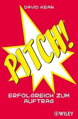 9783527504886: Pitch!: Erfolgreich zum Auftrag