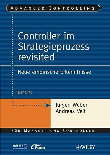 9783527505166: Controller im Strategieprozess revisited: Neue empirische Erkenntnisse (Advanced Controlling)