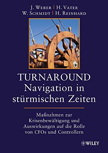 9783527505326: Turnaround - Navigation in st�rmischen Zeiten: Ma�nahmen zur Krisenbew�ltigung und Auswirkungen auf die Rollen von CFOs und Controllern