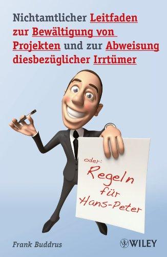 9783527505418: Nichtamtlicher Leitfaden zur Bewaltigung von Projekten und zur Abweisung Diesbezuglicher Irrtumer: Regeln fur Hans-Peter (German Edition)