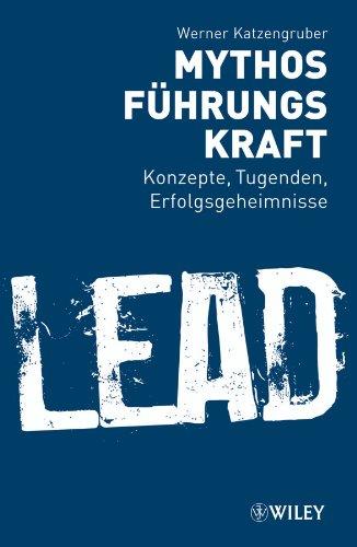 9783527505500: Mythos Fuhrungskraft: Konzepte, Tugenden, Erfolgsgeheimnisse (German Edition)