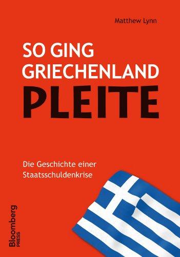 9783527506699: So Ging Griechenland Pleite Die Geschichte Einer Staatsschuldenkrise