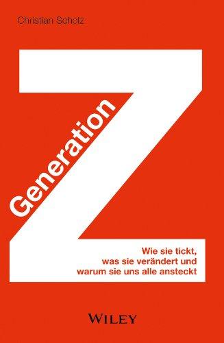 9783527508075: Generation Z: Wie sie Tickt, was sie Verandert und Warum sie uns Alle Ansteckt (German Edition)