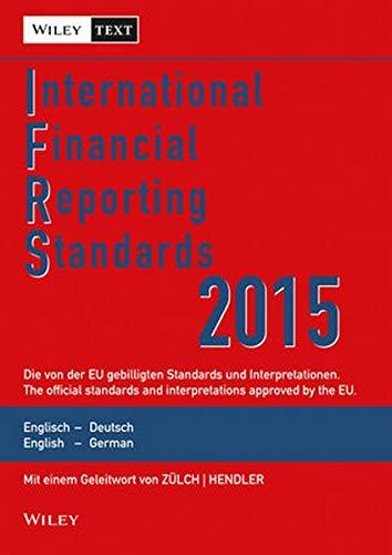 9783527508457: International Financial Reporting Standards (IFRS)2015 - Deutsch-Englische Textausgabe der von der EU Gebilligten Standards (International Financial ... (IFRS) Deutsche-Englische) (German Edition)