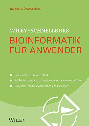 9783527530403: Wiley-Schnellkurs Bioinformatik f�r Anwe
