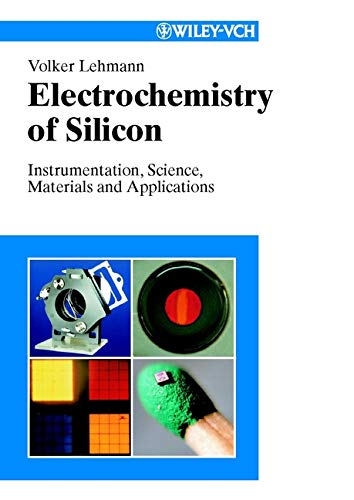 9783527600274: Electrochemistry of Silicon: Instrumentation, Science, Materials and Applications