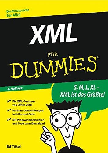 9783527702220: XML für Dummies: XML-Features von Office 2003. Business-Anwendungen in Hülle und Fülle. Mit Programmbeispielen zum Download: Uberarbeitete Und Aktualisierte Auflage (Fur Dummies)