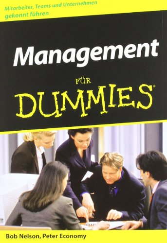 Management für Dummies (German Edition) (3527702407) by Nelson, Bob; Economy, Peter