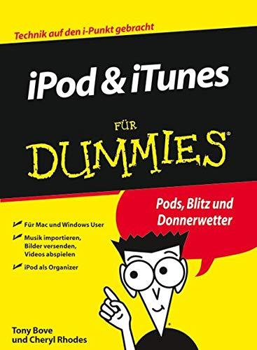 9783527704248: iPod und iTunes für Dummies: Technik auf den i-Punkt gebracht. Pods, Blitz und Donnerwetter (Fur Dummies)