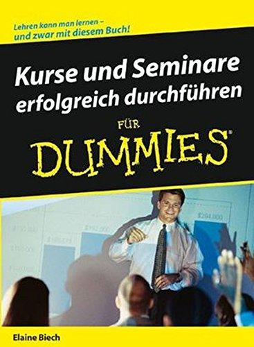Kurse und Seminare erfolgreich durchführen für Dummies (German Edition) (3527704280) by Elaine Biech