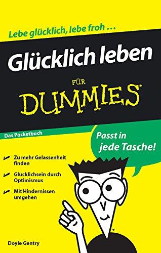 9783527706778: Glücklich leben für Dummies Das Pocketbuch (Fur Dummies)