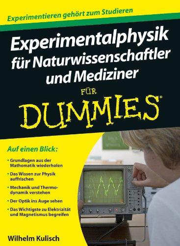 Experimentalphysik fur Naturwissenschaftler und Mediziner fur Dummies (Paperback): Wilhelm Kulisch